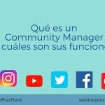 Qué es un community manager y cuáles son sus funciones