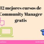 12 Mejores cursos de Community Manager gratis