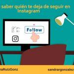 Cómo saber quién te deja de seguir en Instagram