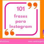 101 frases para Instagram