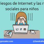 Los riesgos de Internet y las redes sociales para niños