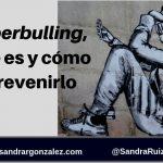 Ciberbulling, qué es y cómo prevenirlo